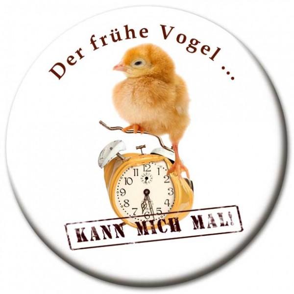 "Magnet Fun & Spaß ""Der frühe Vogel ...!"" - Ø 5 cm"