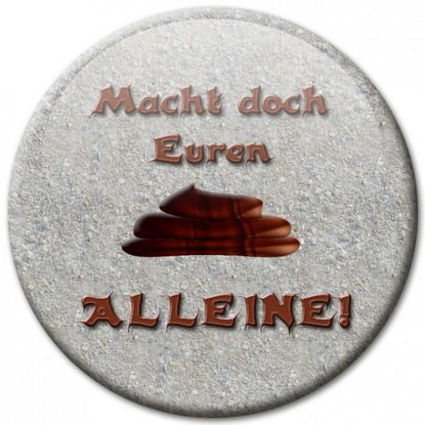 """Magnet Fun & Spaß """"Macht doch Euren Sch*** alleine!"""" - Ø 5 cm"""