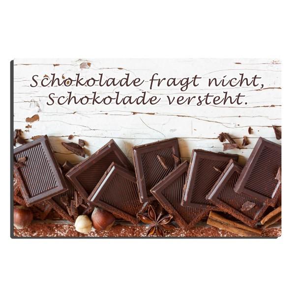 Schokolade versteht, Blechschild 20x30 cm