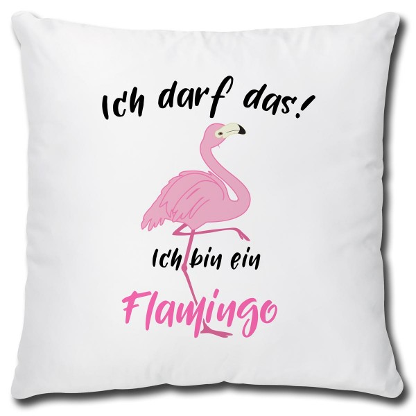 Flamingo Ich darf das, Kissen 40x40 cm