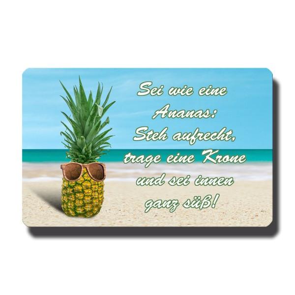 Sei wie eine Ananas, Magnet 8,5x5,5 cm