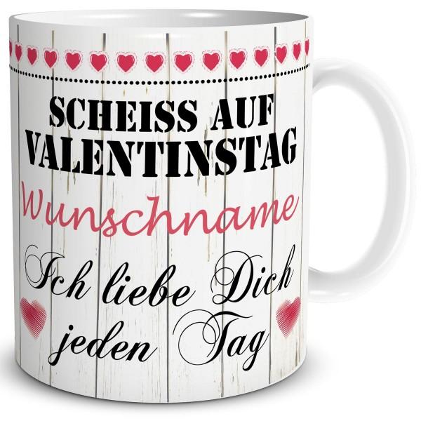 Scheiß auf Valentinstag mit Wunschname, Tasse 300 ml, Rot