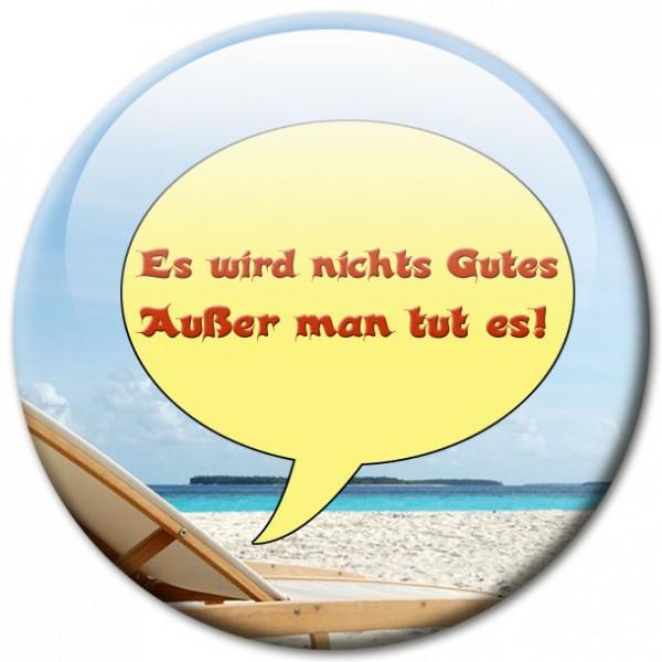 """Magnet Fun & Motivation """"Es wird nichts Gutes!"""" - Ø 5 cm"""