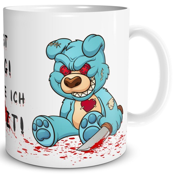Horror Teddy Sit-in Du bist lustig, Tasse 300 ml