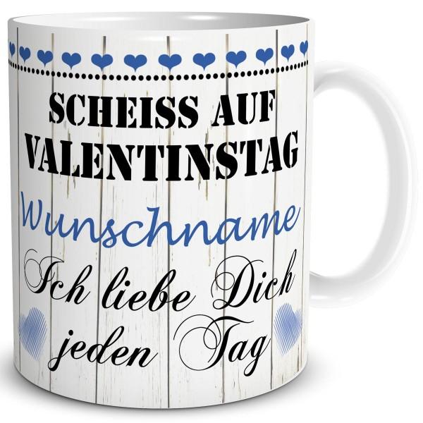Scheiß auf Valentinstag mit Wunschname, Tasse 300 ml, Blau