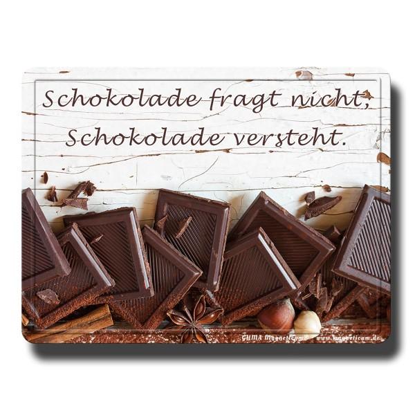 Schokolade versteht, Magnet 8x6 cm